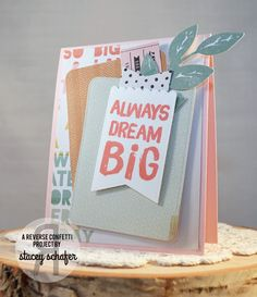 Stacey's Stamping Stage: Reverse Confetti - Always Dream BIG