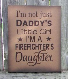 I'm Not Just Daddy's Girl I'm A Firefighter's Daughter Wood Sign or Canvas Wall Hanging - Christmas, Baby Shower, Birthday Firefighter Family, Firefighter Decor, Firefighter Quotes, Volunteer Firefighter, Police Family, Firefighters Girlfriend, Police Quotes, Firefighter Pictures, Daddys Little Girls