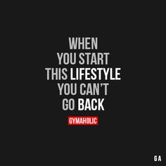 When You Start This Lifestyle You Can't Go Back When you try great, you can't go back to normal. More motivation -> http://www.gymaholic.co #fit #fitness #fitblr #fitspo #motivation #gym #gymaholic #workouts #nutrition #supplements #muscles #healthy