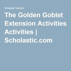The Golden Goblet Extension Activities | Scholastic.com