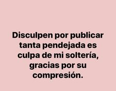 Fact Quotes, Me Quotes, Funny Quotes, Funny Memes, Cute Spanish Quotes, Spanish Memes, Give Me Strength Quotes, Mexican Humor, Love Phrases