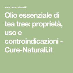 Olio essenziale di tea tree: proprietà, uso e controindicazioni - Cure-Naturali.it