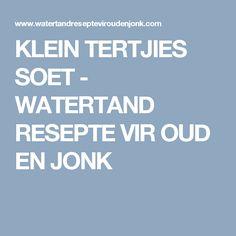 KLEIN TERTJIES SOET - WATERTAND RESEPTE VIR OUD EN JONK Cake Cookies, Cupcakes, Biscuits, Sweet Treats, Afrikaans, Baking, Tarts, Breads, Muffins