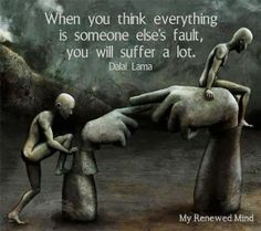When you think everything is someone else's fault you will suffer a lot | Anonymous ART of Revolution