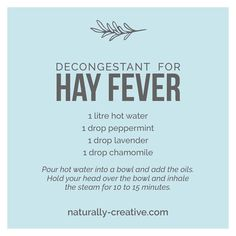 Try our Hayfever Decongestant recipe. This works for the congestion and bunged up feeling of hay fever and is soothing all round. Mix hot water with peppermint, lavender, chamomile. Chamomile Essential Oil, Best Essential Oils, Essential Oil Blends, Decongestant, Aromatherapy Recipes, Yl Oils, Seasonal Allergies, Nerve Pain, Carrier Oils