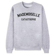 Sweat mademoiselle catastrophe - De Paris
