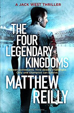 The Four Legendary Kingdoms by Matthew Reilly 06/01/2017