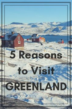 5 Reasons to Visit Greenland