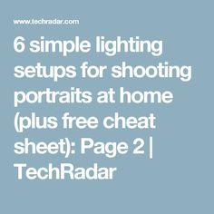 6 simple lighting setups for shooting portraits at home (plus free cheat sheet): Page 2 | TechRadar