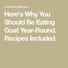 Here's Why You Should Be Eating Goat Year-Round. Curry Goat, Goat Meat, Goats, Recipes, Recipies, Ripped Recipes, Cooking Recipes, Medical Prescription
