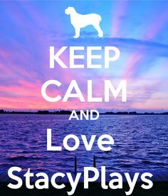 keep-calm-and-love-stacyplays-4.png (600×