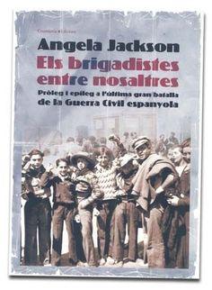Bbrigadistes entre nosdaltres - Ángela Jackson Jackson, Cover, Books, Art, Art Background, Libros, Book, Kunst, Performing Arts