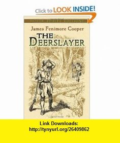 The Deerslayer (Dover Thrift Editions) (9780486461366) James Fenimore Cooper, Dover Thrift Editions , ISBN-10: 048646136X  , ISBN-13: 978-0486461366 ,  , tutorials , pdf , ebook , torrent , downloads , rapidshare , filesonic , hotfile , megaupload , fileserve