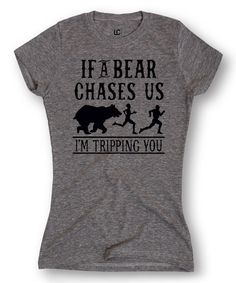 Look what I found on #zulily! Athletic Heather 'If a Bear Chases Us' Tee by LC Trendz Junior's #zulilyfinds
