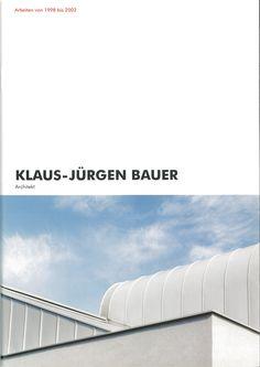 Klaus-Jürgen Bauer Architekt: Arbeiten von 1999 bis 2002.- Eisenstadt, 2003 My Books, Writing, Being A Writer, Letter