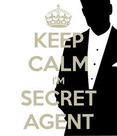 KEEP CALM IM SECRET AGENT