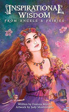 Inspirational Wisdom from Angels & Fairies by Frances Munro https://www.amazon.com/dp/1572817852/ref=cm_sw_r_pi_dp_szKMxbWJ7QTCR