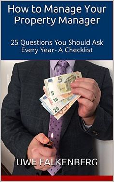 How to Manage Your Property Manager: 25 Questions You Should Ask Every Year- A Checklist eBook: Uwe Falkenberg: Amazon.co.uk: Kindle Store