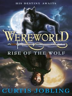 Rise of the Wolf (Wereworld Book 1), Curtis Jobling