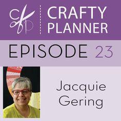 Podcast Episode # 23: Jacquie Gering - Crafty Planner