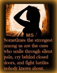 Multiple Sclerosis...or anyone who suffers with chronic pain.