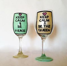 Keep calm and be the queen & Keep calm and be fierce wine glasses - hand painted - 20 oz wine glasses   Durban Decor