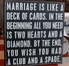 Marriage Is Like A Deck Of Cards - https://shareitsfunny.com/marriage-is-like-a-deck-of-cards/ - Funny Pictures on  Share Its Funny  #funnypictures