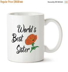 Coffee Mug, World's Best Sister, Greatest Sister, Sister Gift, Birthday, #1 Sister, Number One Sister,