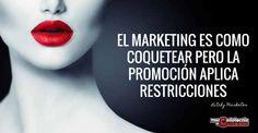 Mercadotecnia a Cucharadas: El #marketing es como coquetear pero la promoción aplica restricciones.
