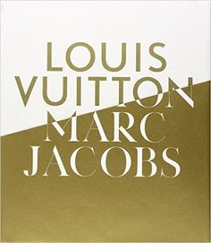 Louis Vuitton / Marc Jacobs: In Association with the Musee des Arts Decoratifs, Paris: Pamela Golbin, Yves Carcelle, Helene David Weill, Beatrice Salmon, Veronique Belloir: 9780847837571: Amazon.com: Books