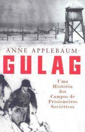 Baixar Livro Gulag -  Anne Applebaum em PDF, ePub e Mobi ou ler online