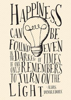 Happiness Can Be Found Even in the Darkest of Time - Harry Potter/Dumbledore Quote -  5x7 DIGITAL print