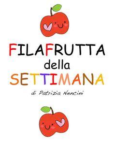 W la Frutta   Filastrocche Rime Creatività   Patrizianencinidee Education, School, Books, Routine, Hobby, Estate, Starters, Students, Fruit