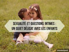 Parler de sexualité et de questions intimes avec les enfants : la gestion délicate d'un sujet pourtant crucial avec les enfants.