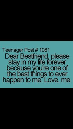 Dear best friend. @Carly Spindler  :) Best Friend Qoutes, Dear Best Friend, Best Friends For Life, Teenager Quotes, Teenager Posts, I Love You All, Besties, Bestfriends, Relatable Posts