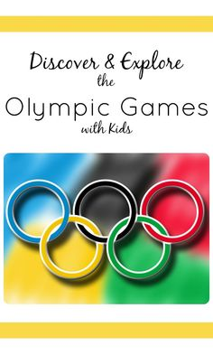 Discover and Explore the Olympic Games with Kids...resources, activities, games, and more