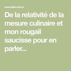 De la relativité de la mesure culinaire et mon rougail saucisse pour en parler...