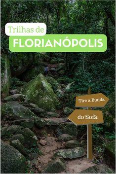Descubra as melhores Trilhas de Florianópolis e desvende a ilha da magia como ninguém! Explore a capital de Santa Catarina! #brasil #viagem