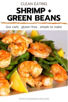 Clean Eating Shrimp, Clean Eating Recipes, Healthy Eating, Cooking Recipes, Healthy Gluten Free Recipes, Veggie Recipes, Healthy Dinner Recipes, All You Need Is, Shrimp And Green Beans