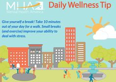 Give yourself a break! Take 10 minutes out of your day for a walk. Small breaks (and exercise) improve your ability to deal with stress.