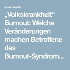 """""""Volkskrankheit"""" Burnout: Welche Veränderungen machen Betroffene des Burnout-Syndroms durch?"""
