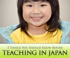 """5 Things You Should Know Before Teaching in Japan » Busy Teacher """"Japanese people generally have very little knowledge about other countries, so your cultural references are likely to flop."""" #TESL"""