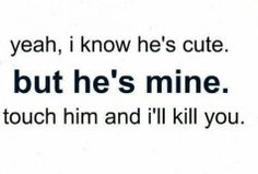 Ummmm, yes. He's mine. Hands off my guy! Cute Love Quotes, Love Quotes Tumblr, Quotes To Live By, Me Quotes, Funny Quotes, Jealousy Quotes, Qoutes, Hes Mine Quotes, Husband Quotes