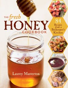 The Fresh Honey Cookbook: 84 Recipes from a Beekeeper's Kitchen by Laurey Masterton http://www.amazon.com/dp/1612120512/ref=cm_sw_r_pi_dp_A6x1ub0T67ZT9