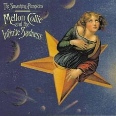 - The Smashing Pumpkins ~ Melon Collie And The Infinite Sadness. This album made the Pumpkins superstars. Zero and Bullet With Butterfly Wings were a couple of my favorites.