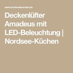 Unique Deckenl fter Amadeus mit LED Beleuchtung Nordsee K chen