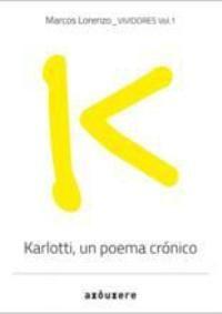 Karlotti, un poema crónico / Marcos Lorenzo ; [fotografías e poemas, Juan Carlos Valle (Karlotti)] - Rianxo : Axóuxere, 2013
