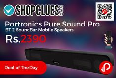 Shopclues #DealofTheDay is offering Portronics Pure Sound Pro BT 2 #SoundBar #Mobile #Speakers Just at Rs.2390. Remote Control, 9 V DC Battery, Built-in Li-ion with 7 hrs, Mobile Speaker, Built-in Li-ion Battery, Bluetooth Supported, Aux-in Connectivity, FREE HOME DELIVERY, 12 Months Manufacturer Warranty.   http://www.paisebachaoindia.com/portronics-pure-sound-pro-bt-2-soundbar-mobile-speakers-just-at-rs-2390-shopclues/