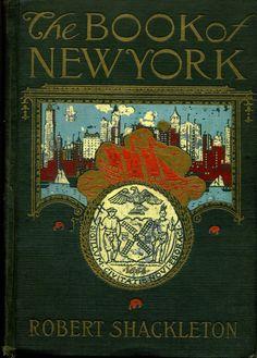 'The book of New York' by Robert Shackleton. Penn, Philadelphia, 1917