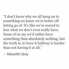 Best Quotes About Strength To Move On Wisdom So True 20 Ideas Now Quotes, Words Quotes, Wise Words, Quotes To Live By, Life Quotes, Sayings, Letting Go Of Love Quotes, Not Caring Quotes, Greys Anatomy Frases